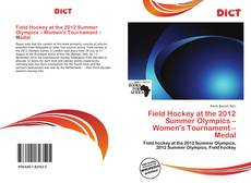 Bookcover of Field Hockey at the 2012 Summer Olympics – Women's Tournament – Medal