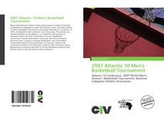 Bookcover of 2007 Atlantic 10 Men's Basketball Tournament