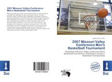 Bookcover of 2007 Missouri Valley Conference Men's Basketball Tournament
