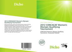 Bookcover of 2012 CONCACAF Women's Olympic Qualifying Tournament