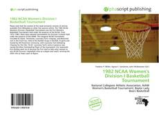 Bookcover of 1982 NCAA Women's Division I Basketball Tournament
