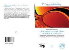 Buchcover von Chikarasaurus Rex: How to Hatch a Dinosaur