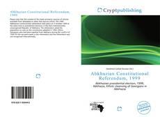 Bookcover of Abkhazian Constitutional Referendum, 1999