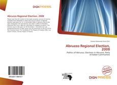 Bookcover of Abruzzo Regional Election, 2008