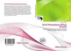Bookcover of 2010 Philadelphia Wings Season