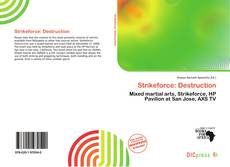 Bookcover of Strikeforce: Destruction