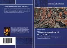 """Bookcover of """"Ebbe compassione di lui...(Lc.20,37)"""""""