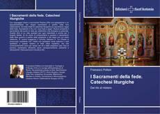 Borítókép a  I Sacramenti della fede. Catechesi liturgiche - hoz