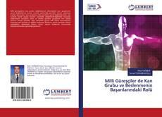 Milli Güreşçiler de Kan Grubu ve Beslenmenin Başarılarındaki Rolü kitap kapağı