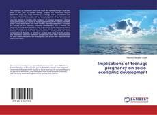 Implications of teenage pregnancy on socio-economic development kitap kapağı