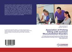 Bookcover of Association of Prolong Sitting with Common Musculoskeletal Disorders