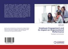 Bookcover of Employee Engagement and its impact on Organizational Performance