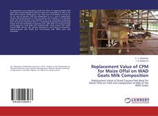 Bookcover of Replacement Value of CPM for Maize Offal on WAD Goats Milk Composition