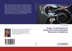 Bookcover of Origin of Architectural Decor from the Cathedral Monastery Studenica