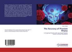 Borítókép a  The Accuracy of Prostate Biopsy - hoz