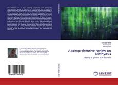 Bookcover of A comprehensive review on Ichthyosis