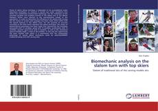 Bookcover of Biomechanic analysis on the slalom turn with top skiers