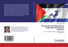 The Israeli and Palestinian Collective Memory of Conflict:的封面