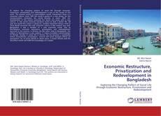 Buchcover von Economic Restructure, Privatization and Redevelopment in Bangladesh