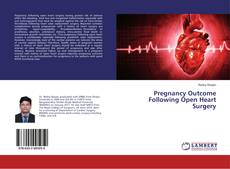 Bookcover of Pregnancy Outcome Following Open Heart Surgery