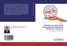 Bookcover of A Dictionary of English Language Learning and Teaching. Volume II
