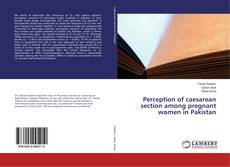 Buchcover von Perception of caesarean section among pregnant women in Pakistan