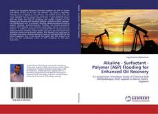 Обложка Alkaline - Surfactant - Polymer (ASP) Flooding for Enhanced Oil Recovery
