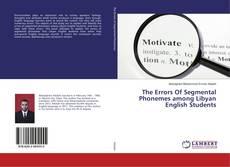The Errors Of Segmental Phonemes among Libyan English Students的封面