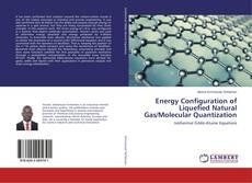Energy Configuration of Liquefied Natural Gas/Molecular Quantization kitap kapağı