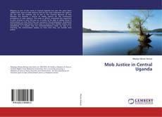 Bookcover of Mob Justice in Central Uganda