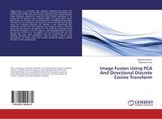 Capa do livro de Image Fusion Using PCA And Directional Discrete Cosine Transform