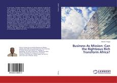 Copertina di Business As Mission: Can the Righteous Rich Transform Africa?