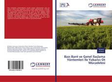 Bazı Bant ve Genel İlaçlama Yöntemleri İle Yabancı Ot Mücadelesi kitap kapağı