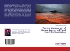 Bookcover of Thermal Management of Battery Systems in EV and Smart Grid Application
