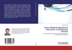 Bookcover of Gross National Happiness Education in Bhutanese Schools
