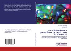 Bookcover of Photoluminescence properties of rare earth ions in phosphors