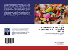Bookcover of A Snapshot On The Major Pharmaceutical Companies In India