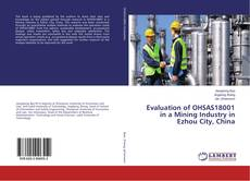 Evaluation of OHSAS18001 in a Mining Industry in Ezhou City, China kitap kapağı