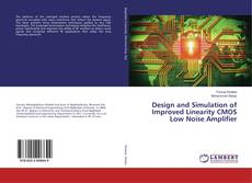 Bookcover of Design and Simulation of Improved Linearity CMOS Low Noise Amplifier