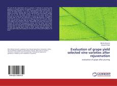 Bookcover of Evaluation of grape yield selected vine varieties after rejuvenation