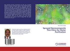Bookcover of Sprayed Nanocomposite Thin Films for Water Purification