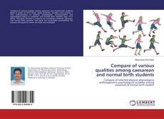 Bookcover of Compare of various qualities among caesarean and normal birth students