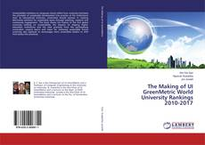 Couverture de The Making of UI GreenMetric World University Rankings 2010-2017