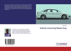 Bookcover of Vehicle Licensing Made Easy