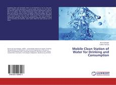 Bookcover of Mobile Clean Station of Water for Drinking and Consumption