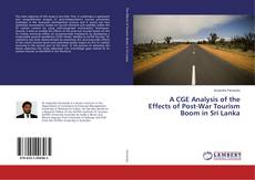 Bookcover of A CGE Analysis of the Effects of Post-War Tourism Boom in Sri Lanka