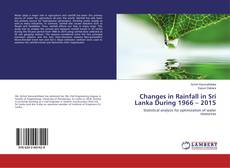 Bookcover of Changes in Rainfall in Sri Lanka During 1966 – 2015