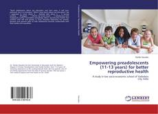 Bookcover of Empowering preadolescents (11-13 years) for better reproductive health