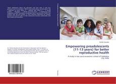 Borítókép a  Empowering preadolescents (11-13 years) for better reproductive health - hoz