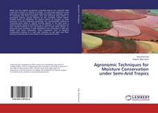 Buchcover von Agronomic Techniques for Moisture Conservation under Semi-Arid Tropics